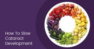 How To Slow Cataract Development