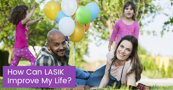How Can LASIK Improve My Life?